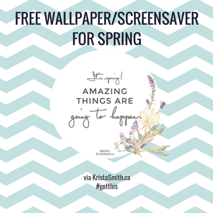 FREE spring wallpaper/screensaver via KristaSmith.ca for your computer, tablet, or mobile phone