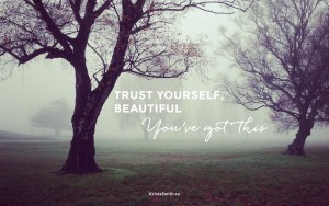 Trust Yourself Beautiful, You've Got This Wallpaper for your Laptop or Desktop Computer by KristaSmith.ca