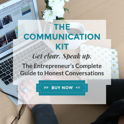 THE COMMUNICATION KIT - The Entrepreneur's Complete Guide to Honest Conversations
