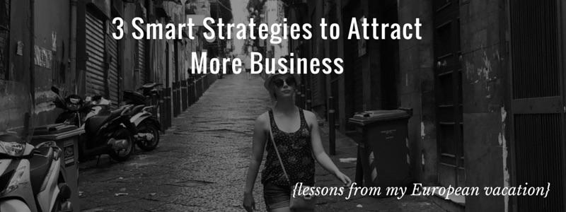 3 Smart Strategies to Attract More Business via KristaSmith.ca