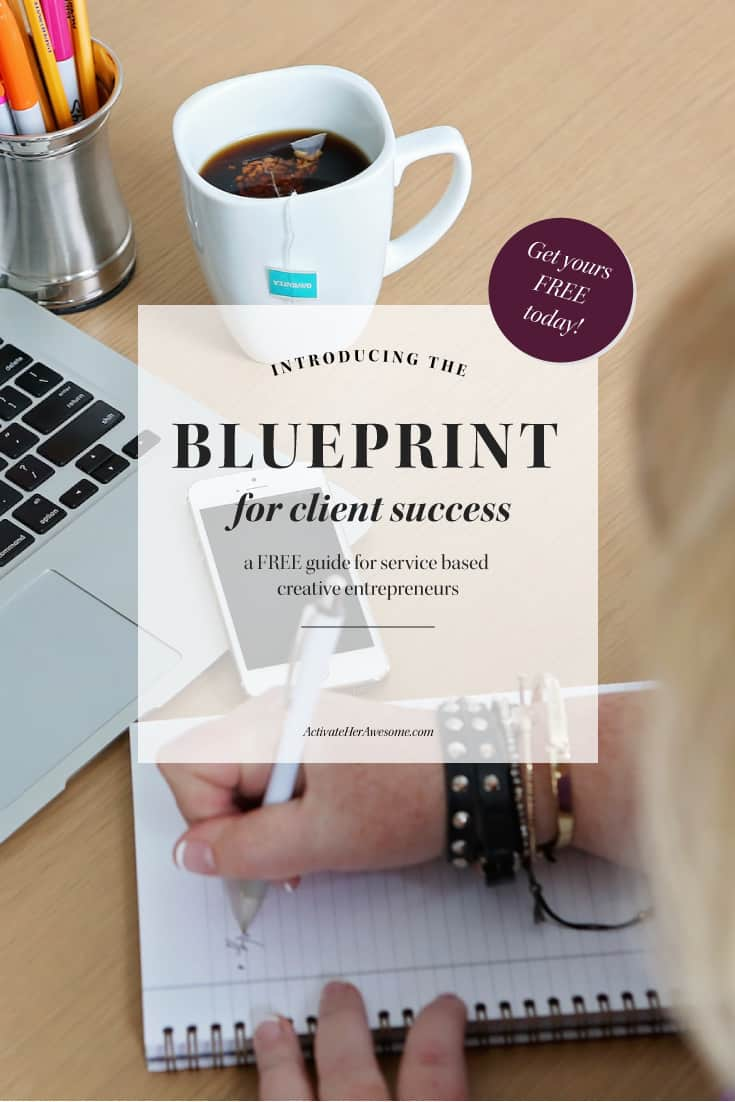 The Blueprint for Client Success via Krista Smith at ActivateHerAwesome.com