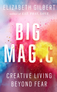 Big Magic, Recommended by Krista Smith ActivateHerAwesome.com