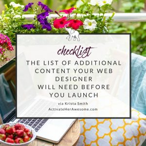 The comprehensive list of additional content your web designer will need before you launch via Krista Smith at ActivateHerAwesome.com