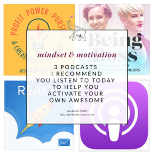 3 Podcasts I Recommend You listen to Today via Krista Smith at ActivateHerAwesome.com