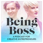 Being Boss with Kathleen Shannon and Emily Thompson - a podcast recommended by Krista Smith, ActivateHerAwesome.com