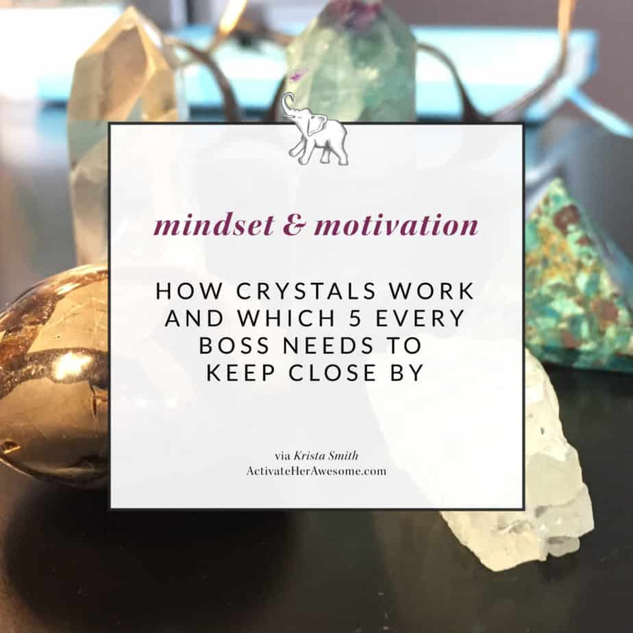 How Crystals Work and Which 5 Every Boss Needs to Keep Close by via Krista Smith at ActivateHerAwesome.com