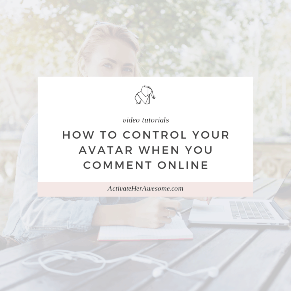 How to control your avatar when you comment online via Krista Smith at ActivateHerAwesome.com