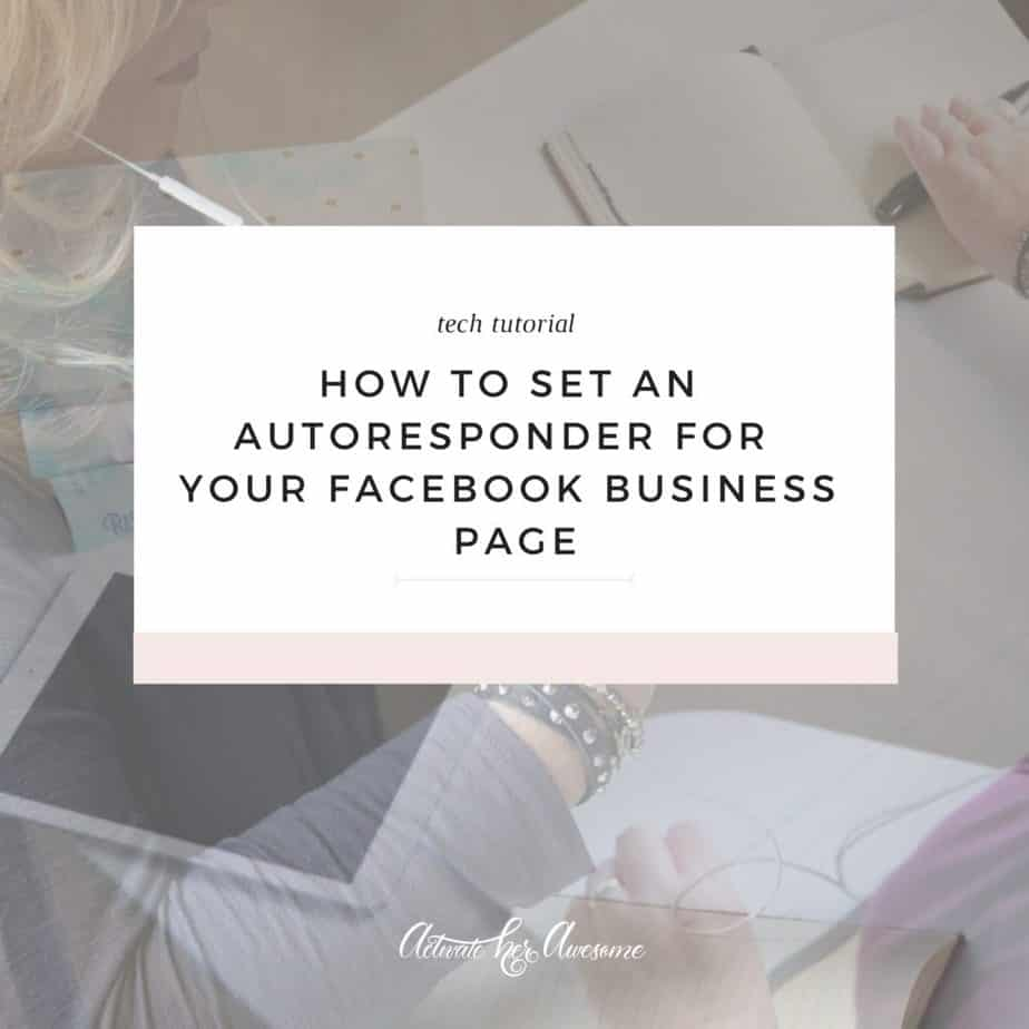 How to set an autoresponder for your Facebook Business Page via Krista Smith, ActivateHerAwesome.com