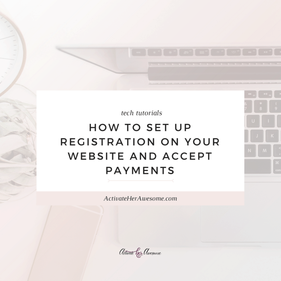 How To Set Up Registration On Your Website and Accept Payments _ via Krista Smith at ActivateHerAwesome.com