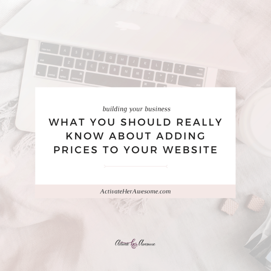 WHAT YOU SHOULD REALLY KNOW ABOUT ADDING PRICES TO YOUR WEBSITE_ via Krista Smith at ActivateHerAwesome.com