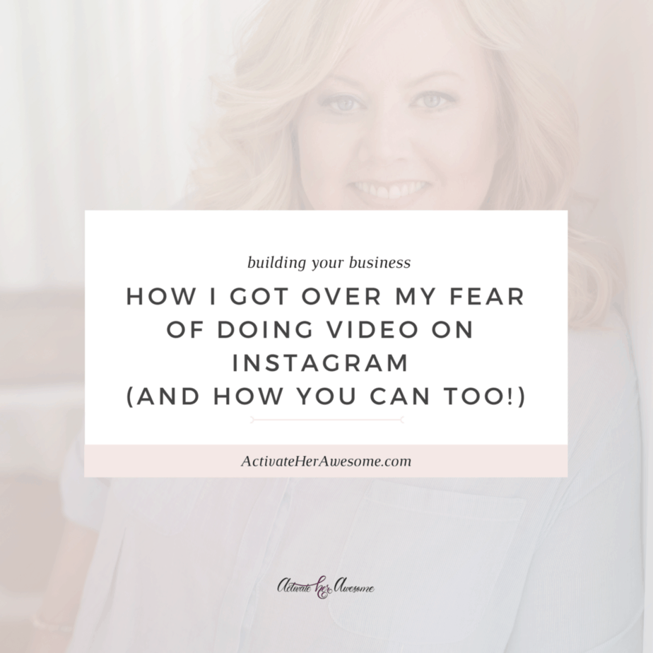 HOW TO GET OVER YOUR FEAR OF DOING VIDEO via Krista Smith at ActivateHerAwesome.com