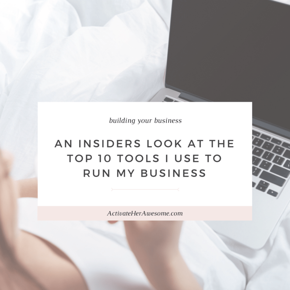 An Insiders Look At The Top 10 Tools I Use to Run My Business _ via Krista Smith at ActivateHerAwesome.com