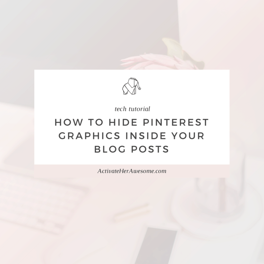 How to Hide Pinterest Graphics Inside Your Blog Posts _ via Krista Smith at ActivateHerAwesome.com