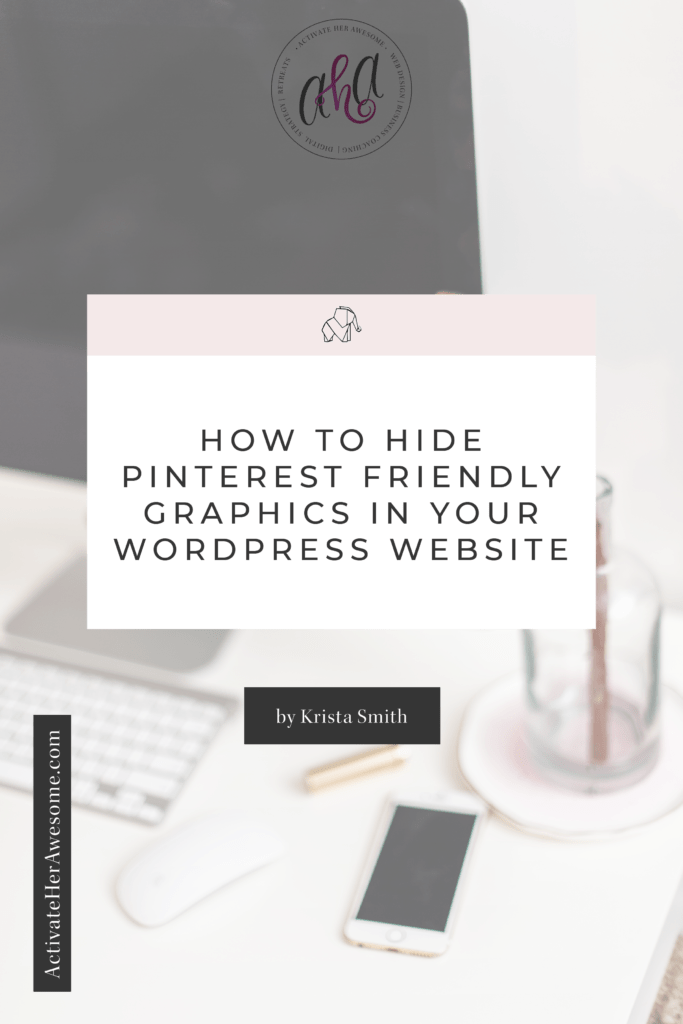 Learn how to easily hide your Pinterest Graphics inside your WordPress blog posts with one easy step via Krista Smith at ActivateHerAwesome.com