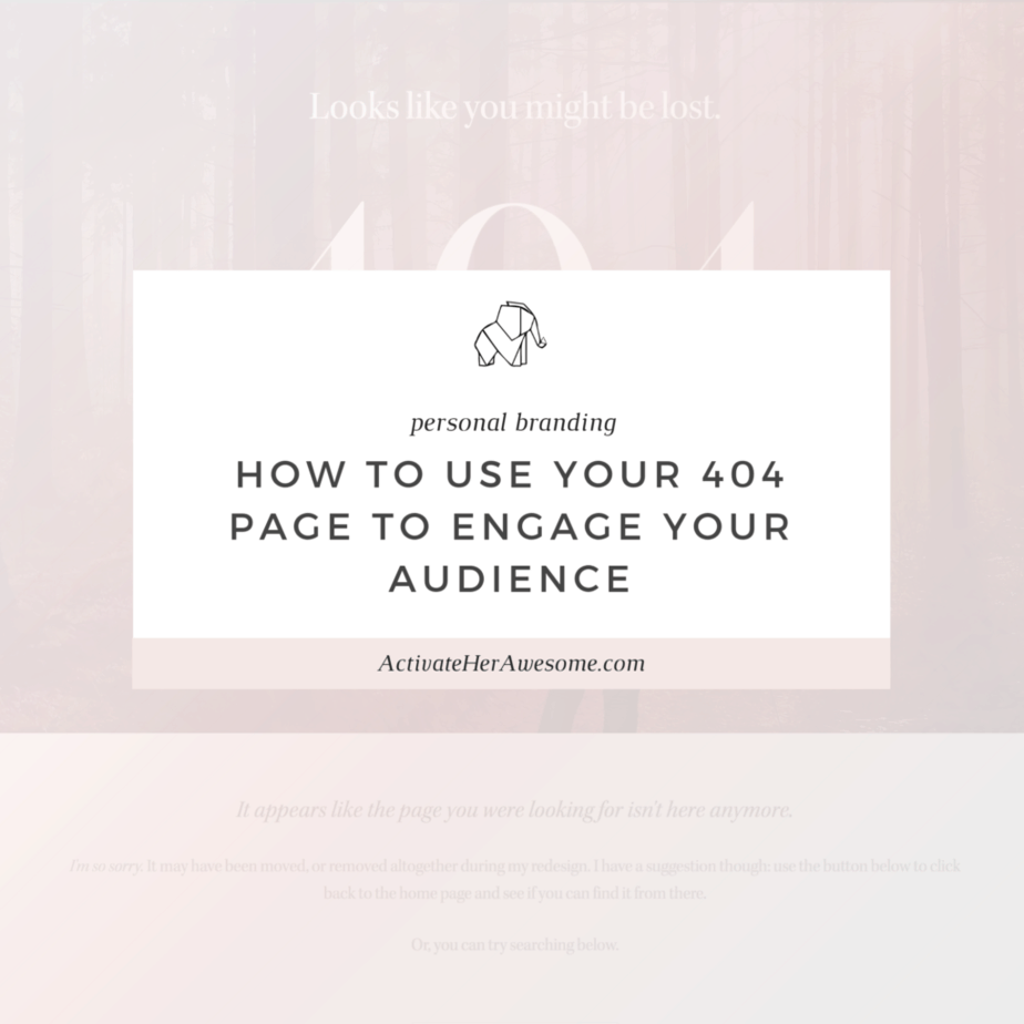 How to Use Your 404 Page to Engage Your Audience _ via Krista Smith at ActivateHerAwesome.com