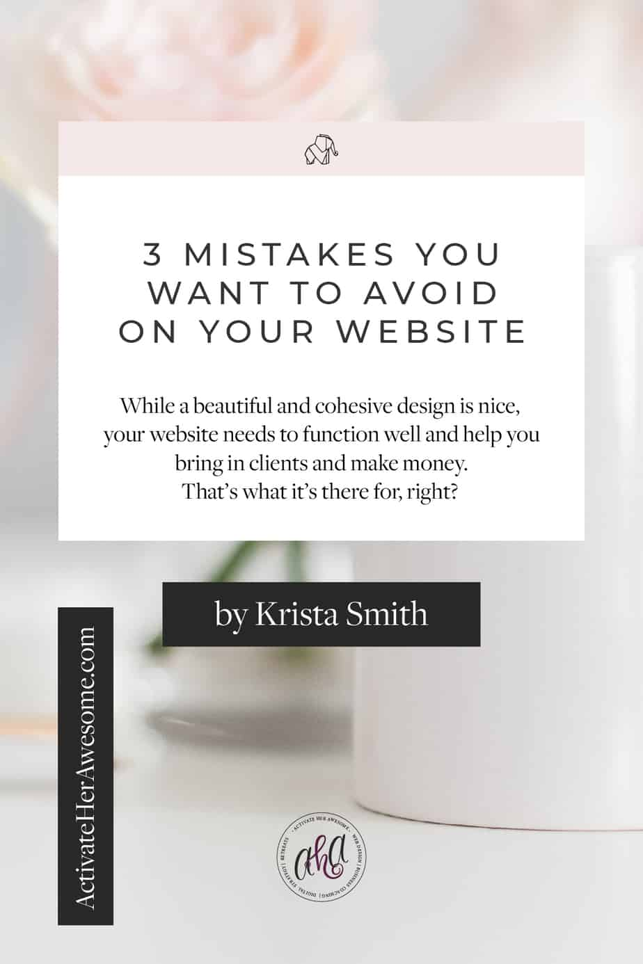 3 Mistakes you Want To Avoid Making on Your Website - While a beautiful and cohesive design is nice, your website needs to function well and help you bring in clients and make money. That's what it's there for, right? via Krista Smith at ActivateHerAwesome.com