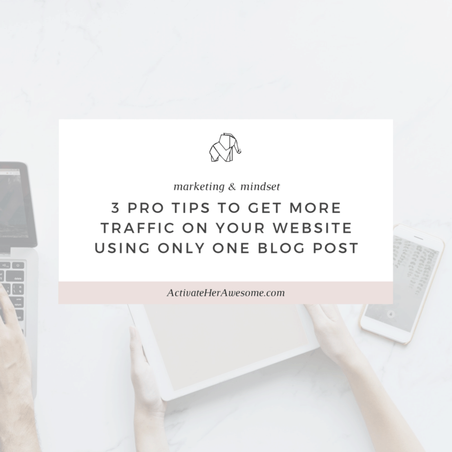 3 Pro Tips to Get More Traffic On Your Website Using Only One Blog Post via Krista Smith at ActivateHerAwesome.com