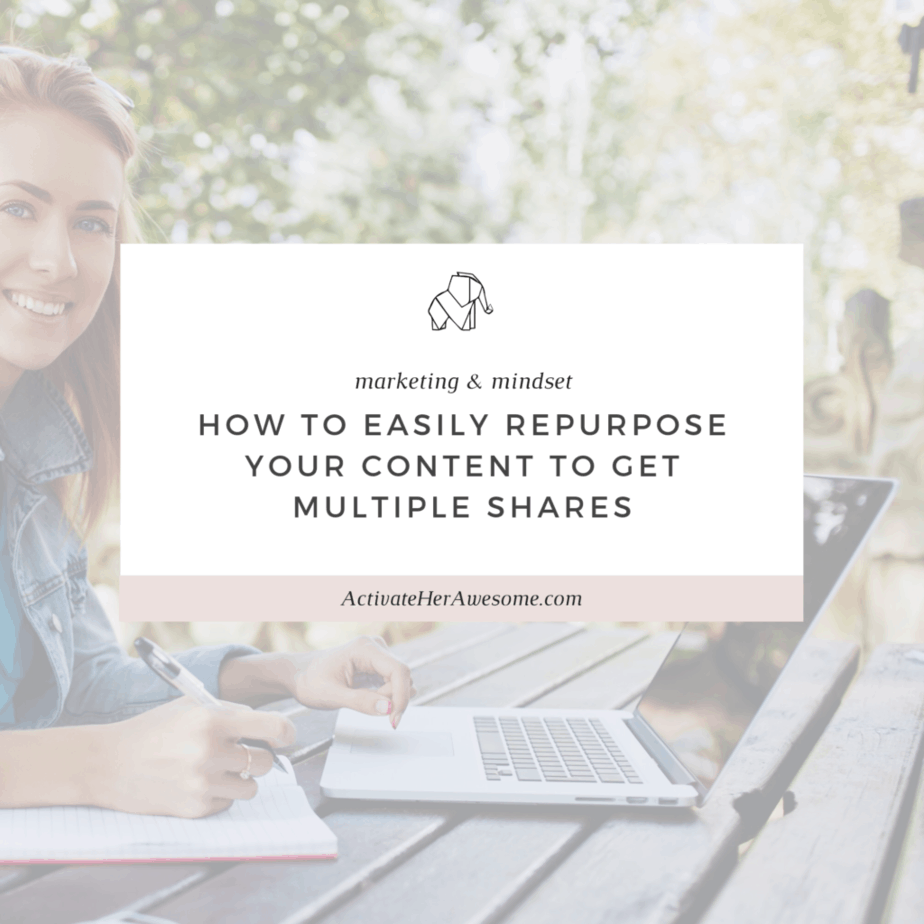 How to Easily Repurpose your Content to Get Multiple Shares via Krista Smith at ActivateHerAwesome.com