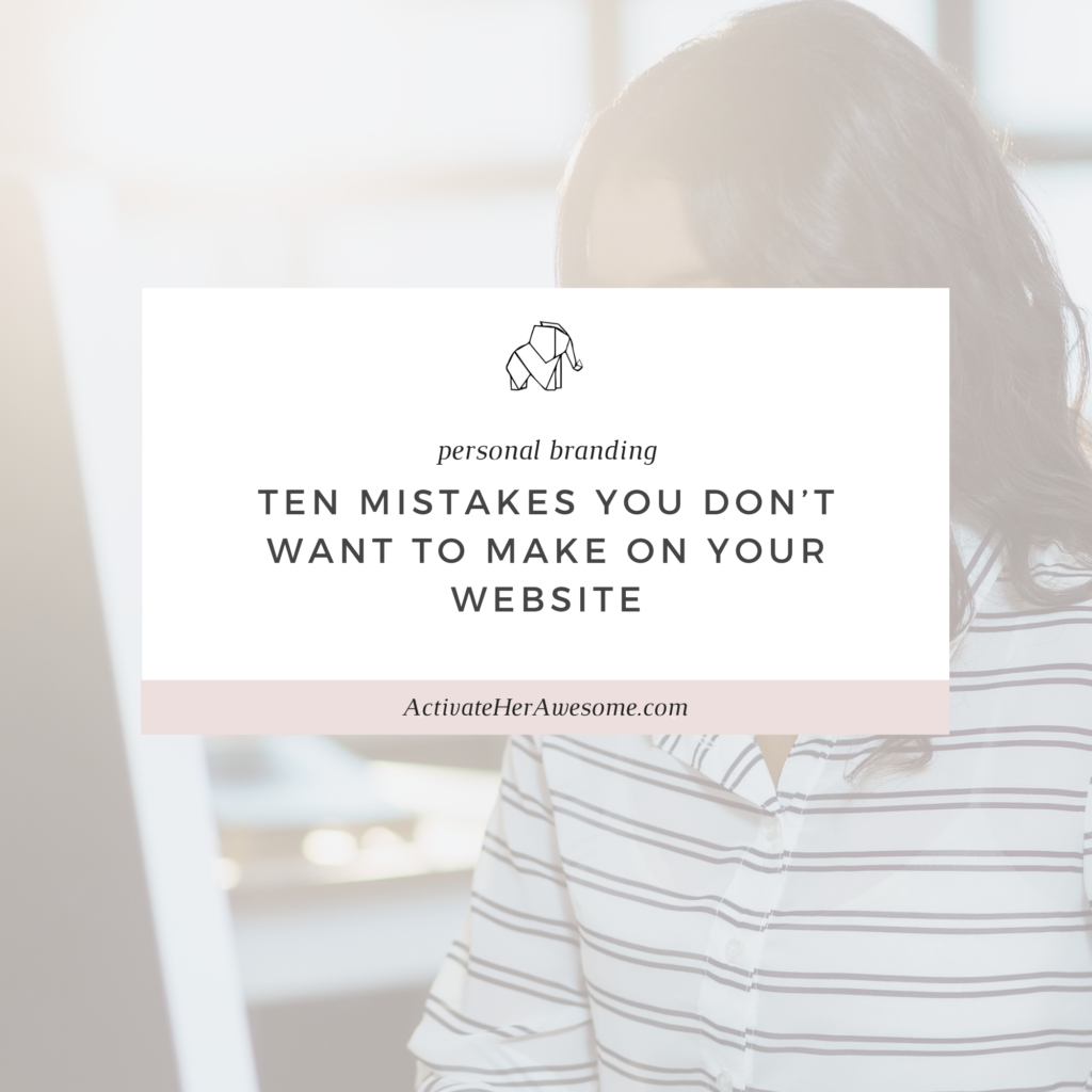 Ten Mistakes You Don't Want to Make on Your Website via Krista Smith @ActivateHerAwesome.com
