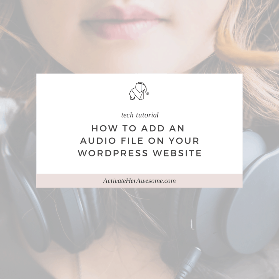 How to add an audio file to your Wordpress Website via Krista Smith at ActivateHerAwesome.com