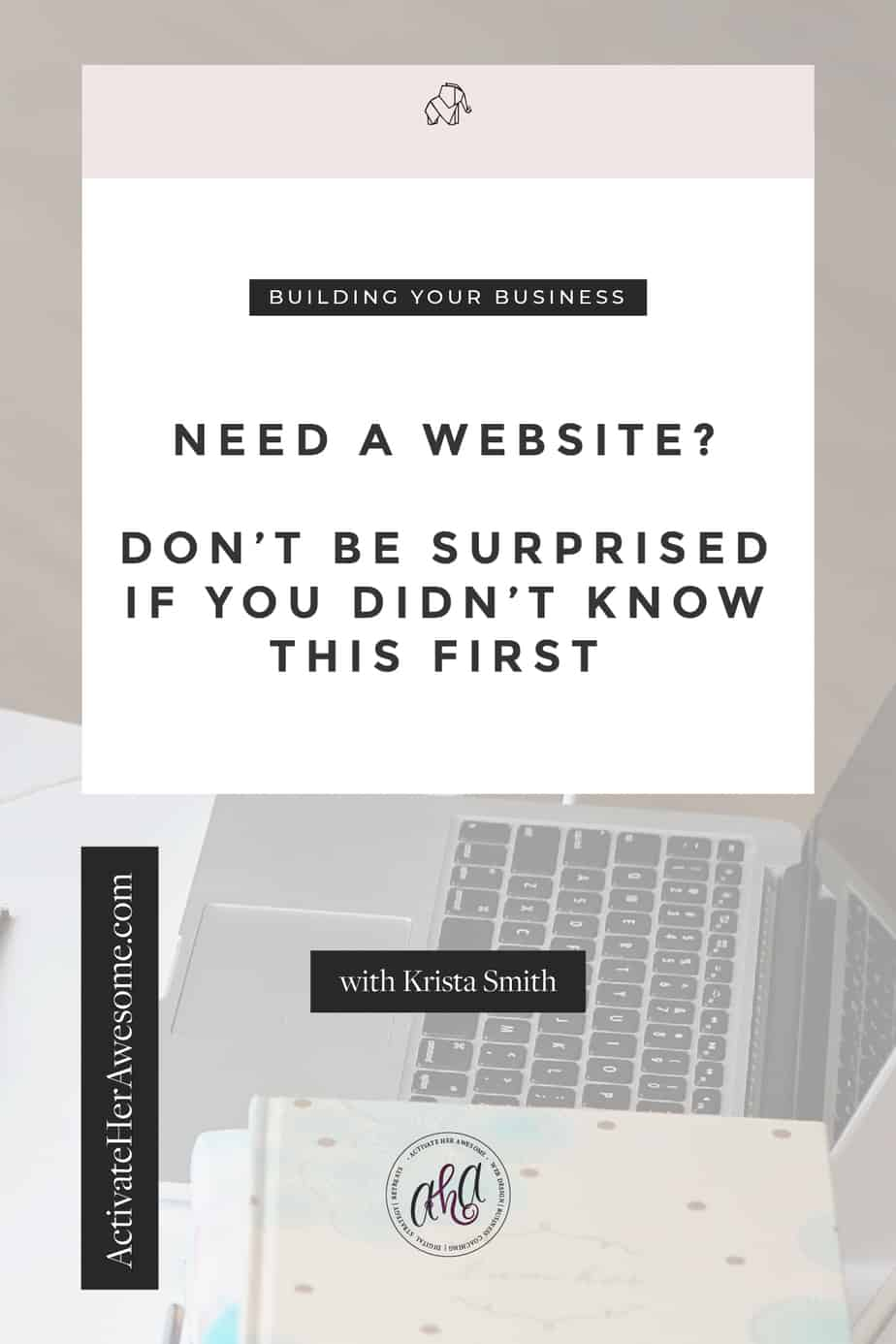 Need a website? Don't be surprised if you didn't know this first by Krista Smith