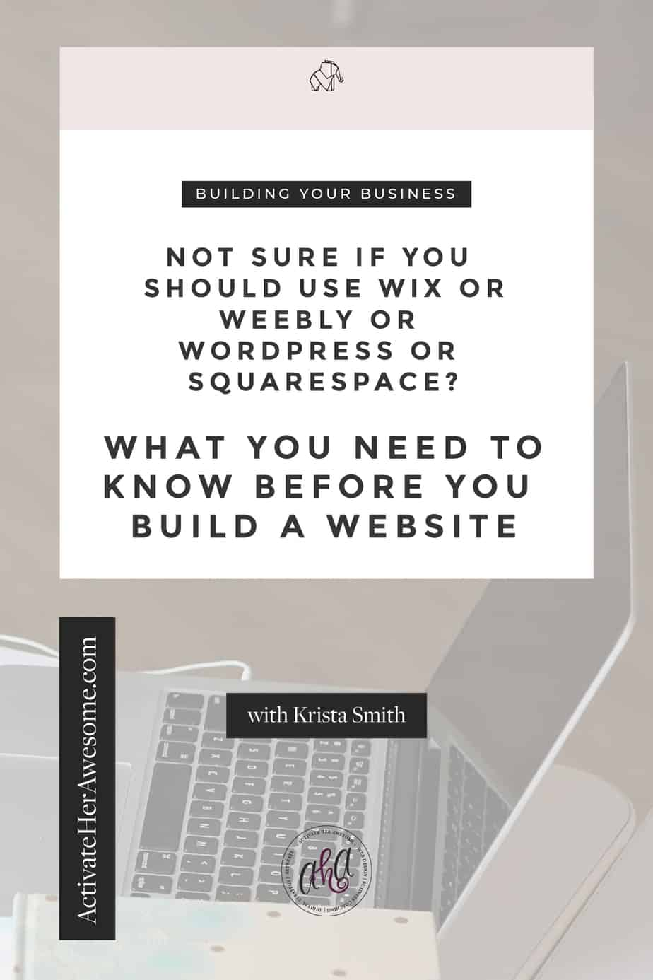 Not Sure if You Should Use WordPress or Wix or Weebly or Squarespace via Krista Smith at ActivateHerAwesome.com