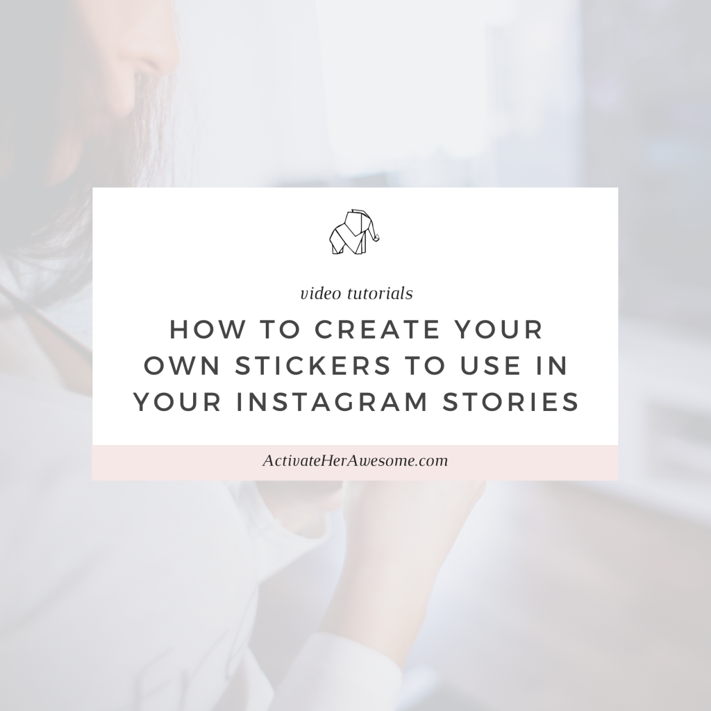 How to Create Your Own Stickers to Use in Your Instagram Stories