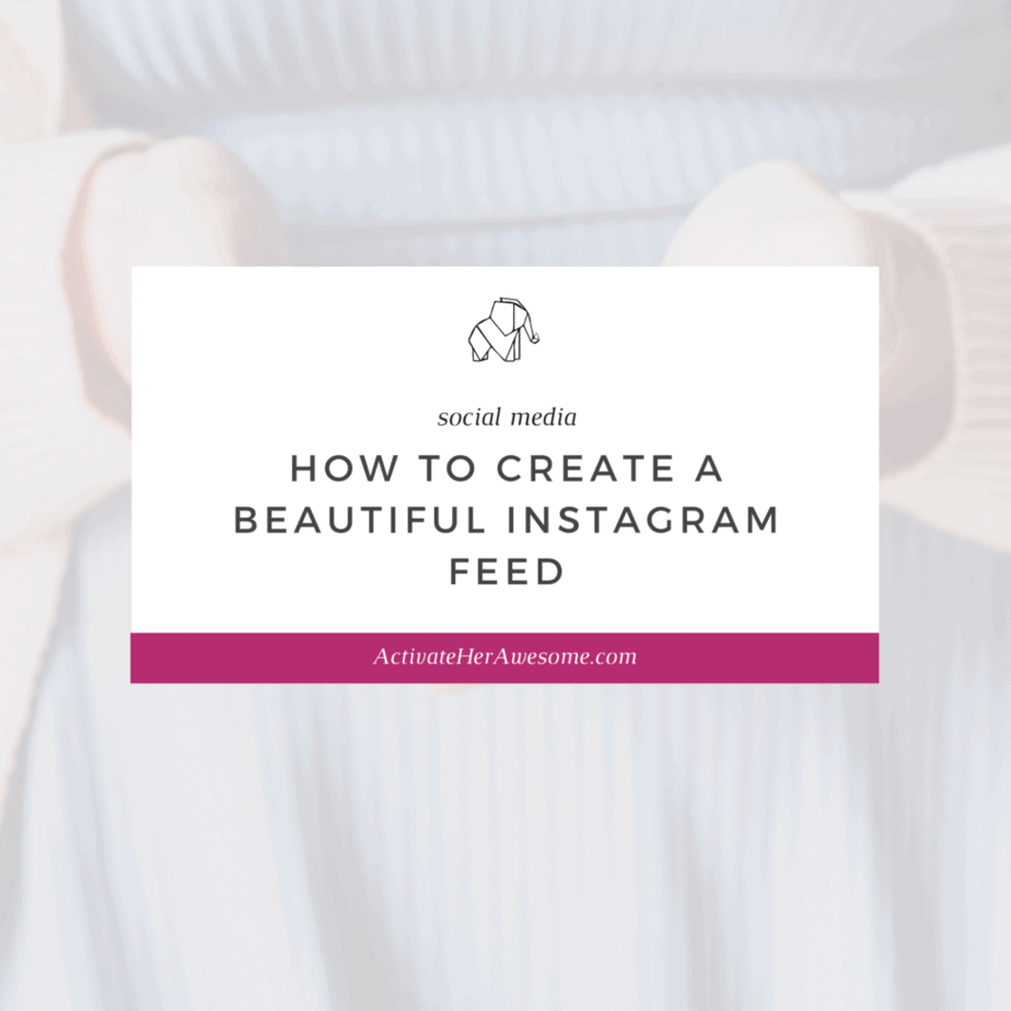 How to create a beautiful Instagram Feed by Krista Smith at ActivateHerAwesome.com