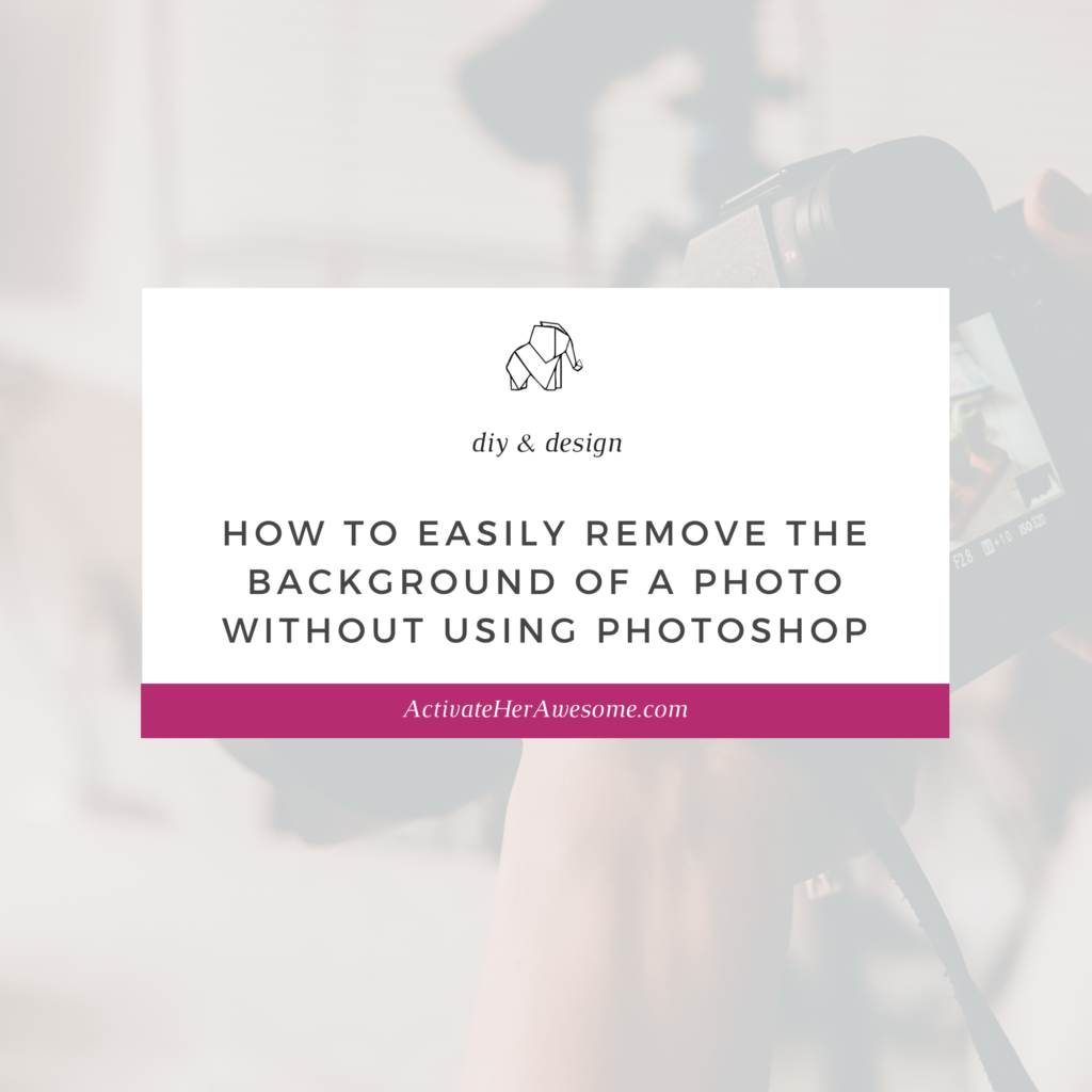 How to remove the background of a photo without using Photoshop via Krista Smith at ActivateHerAwesome.com