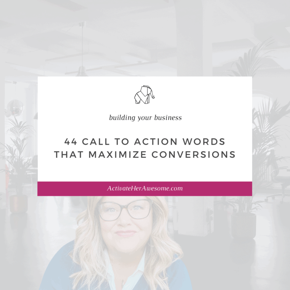 44 Call to Action Words that will maximize your conversions by Krista Smith at ActivateHerAwesome.com