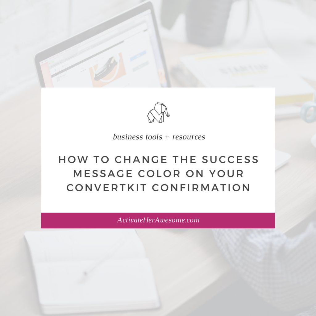 How to Change The Success Message Color on Your Convert Kit Confirmation by Krista Smith