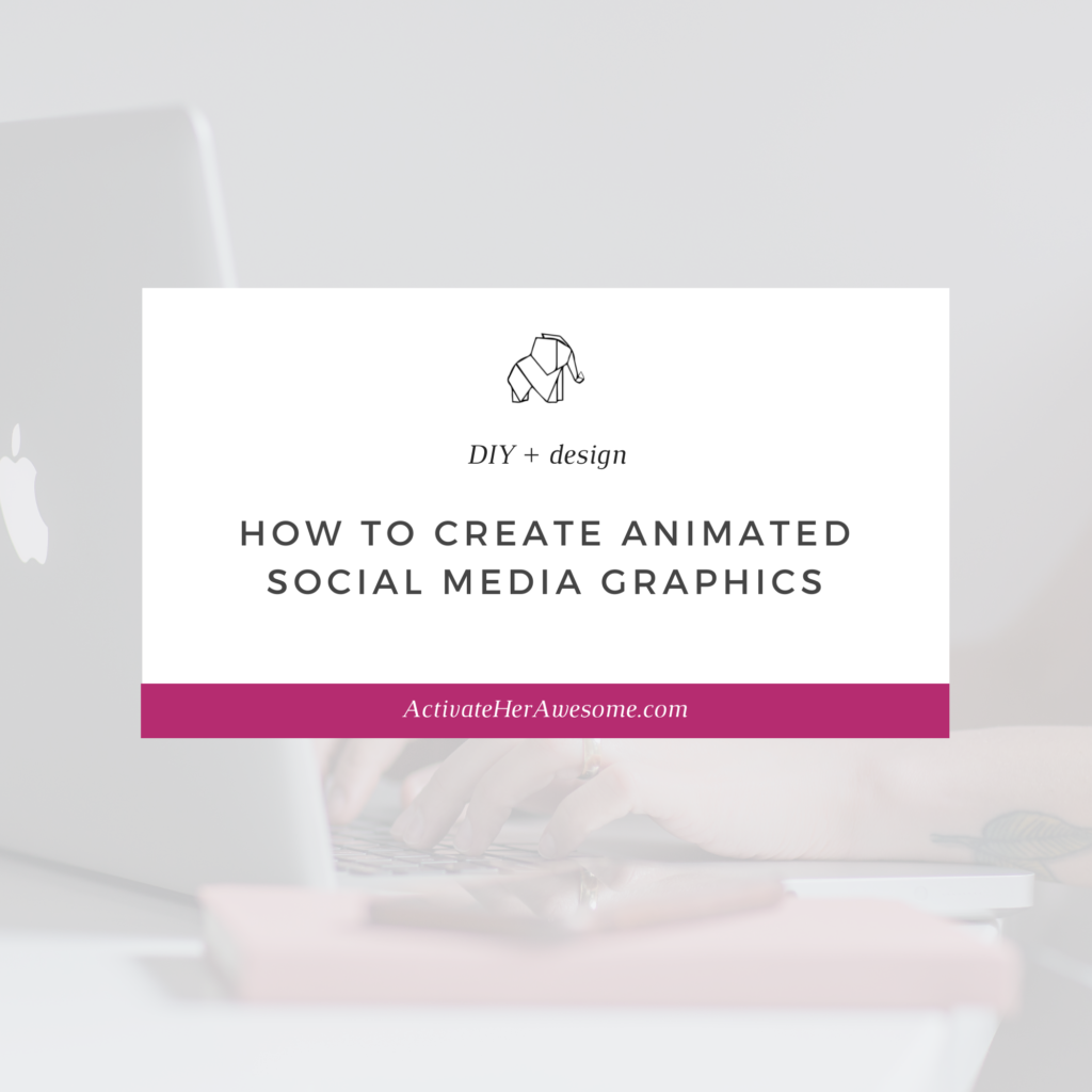 How to Create Animated Social Media Graphics by Krista Smith