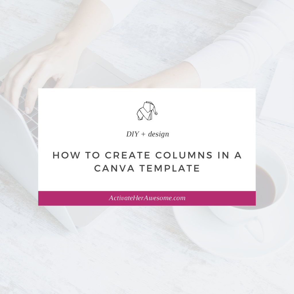 How to Create Columns in a Canva Template by Krista Smith