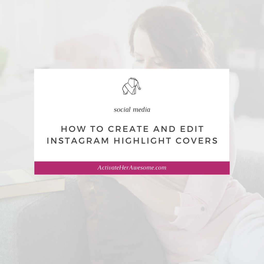 How to Create and Edit Instagram Highlight Covers by Krista Smith