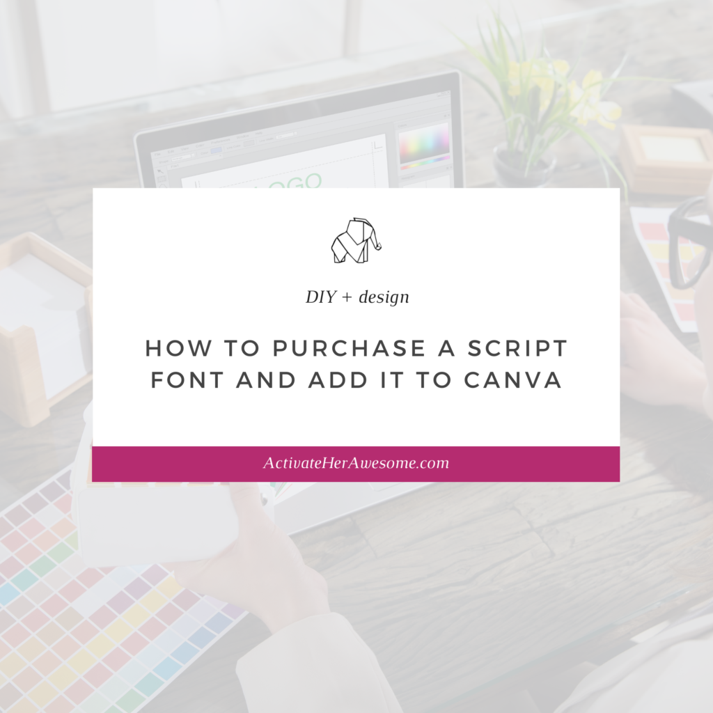 How to Purchase a Script Font and Add It to Canva by Krista Smith