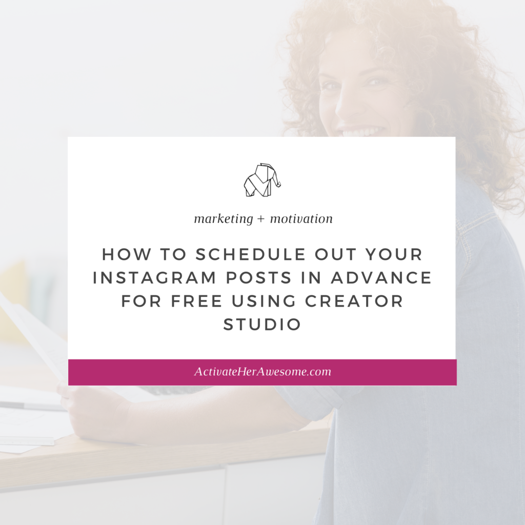 How to Schedule Out Your Instagram Posts in Advance for FREE Using Creator Studio by Krista Smith