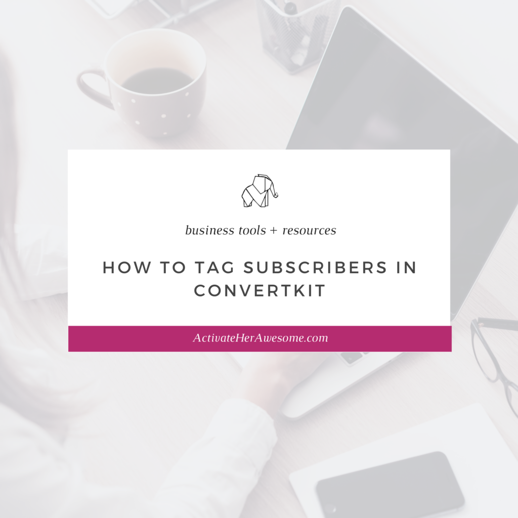 How to Tag Subscribers in ConvertKit by Krista Smith