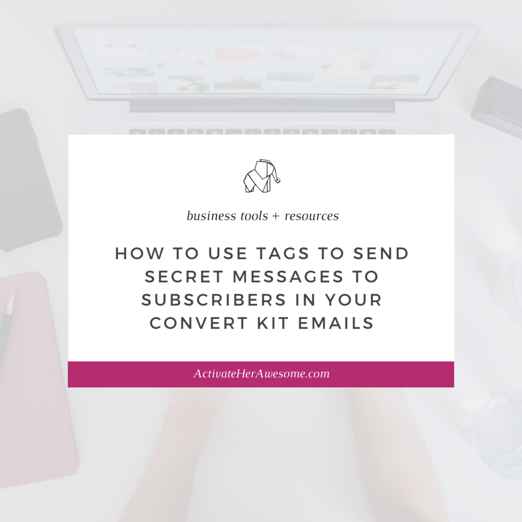 How to Use Tags to Send Secret Messages to Subscribers in Your Convert Kit Emails by Krista Smith