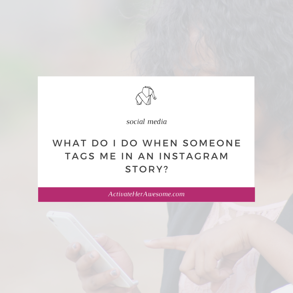 What Do I Do When Someone Tags Me in an Instagram Story? by Krista Smith